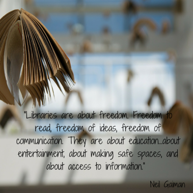 """But libraries are about freedom."